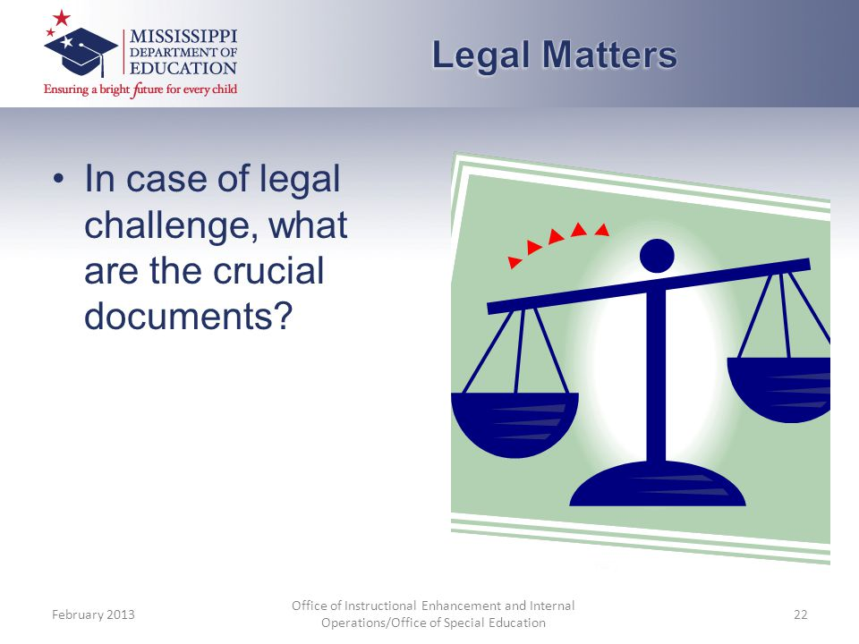 In case of legal challenge, what are the crucial documents