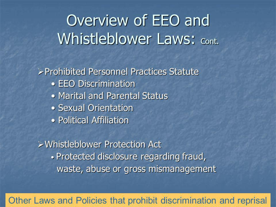 Overview of EEO and Whistleblower Laws: Cont.