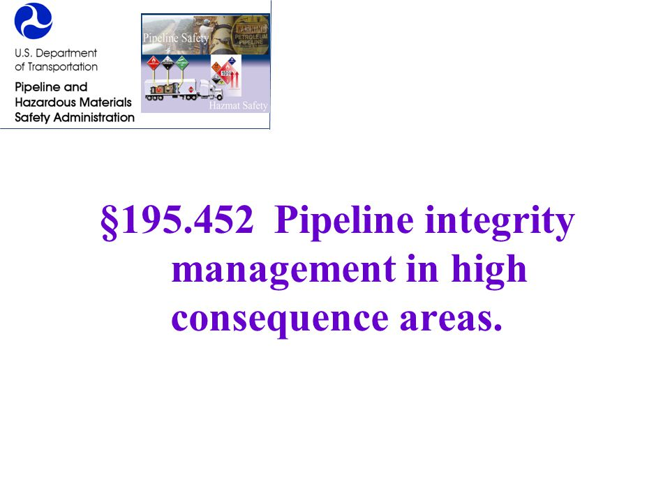 §195.452 Pipeline integrity management in high
