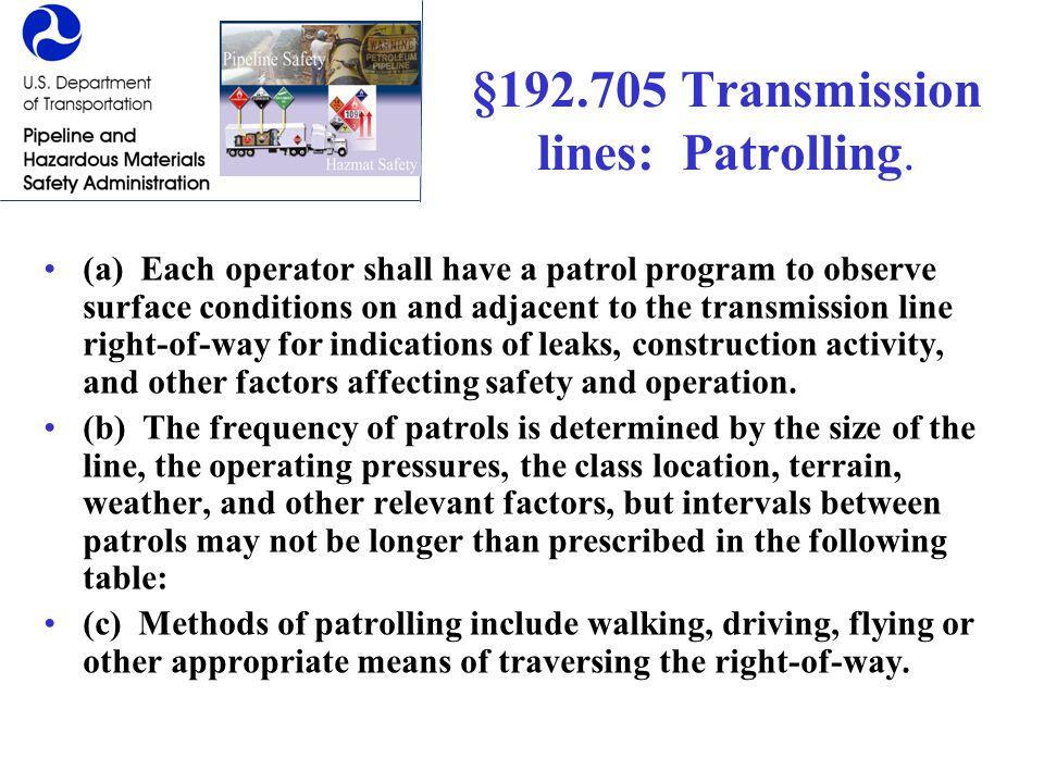 §192.705 Transmission lines: Patrolling.