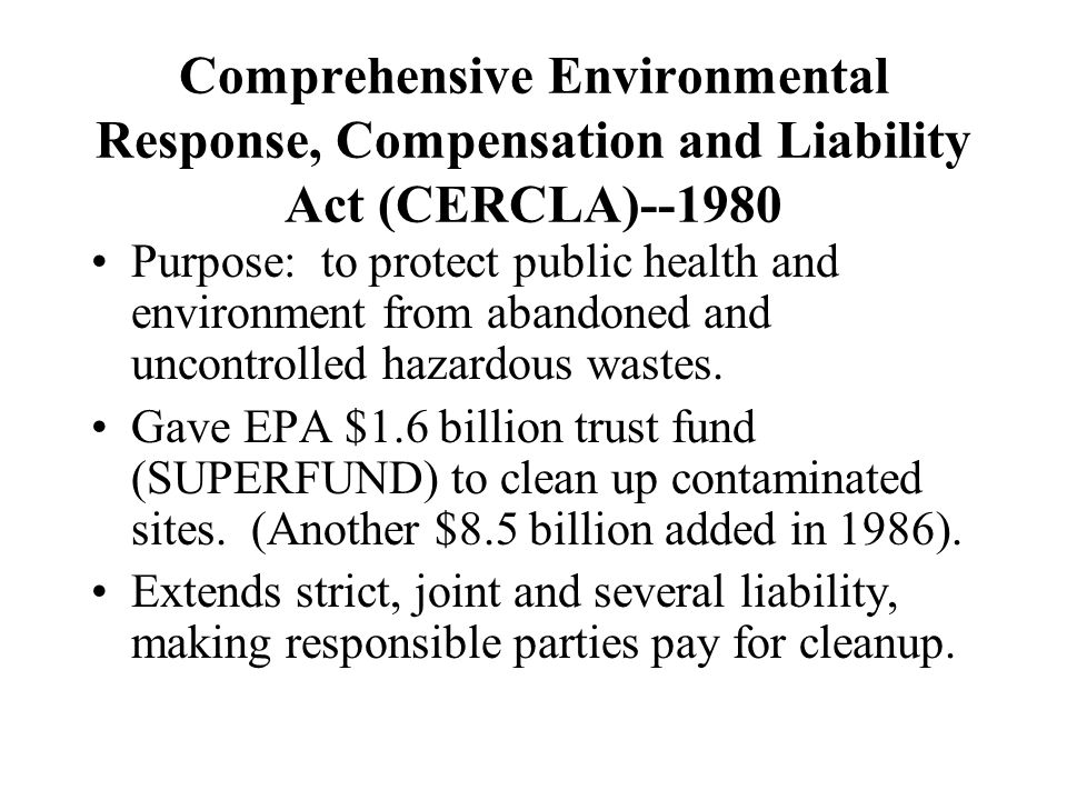Comprehensive Environmental Response, Compensation and Liability Act (CERCLA)--1980