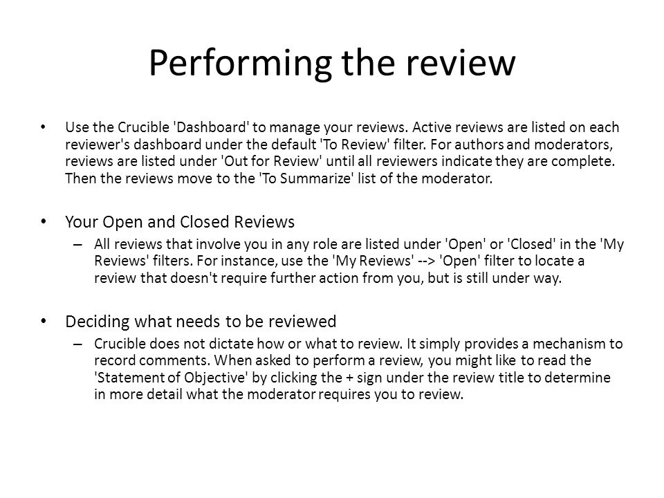 Performing the review Your Open and Closed Reviews
