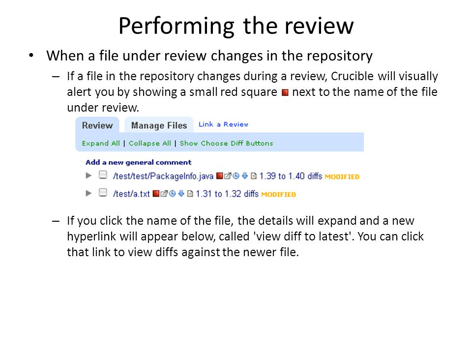 Performing the review When a file under review changes in the repository.