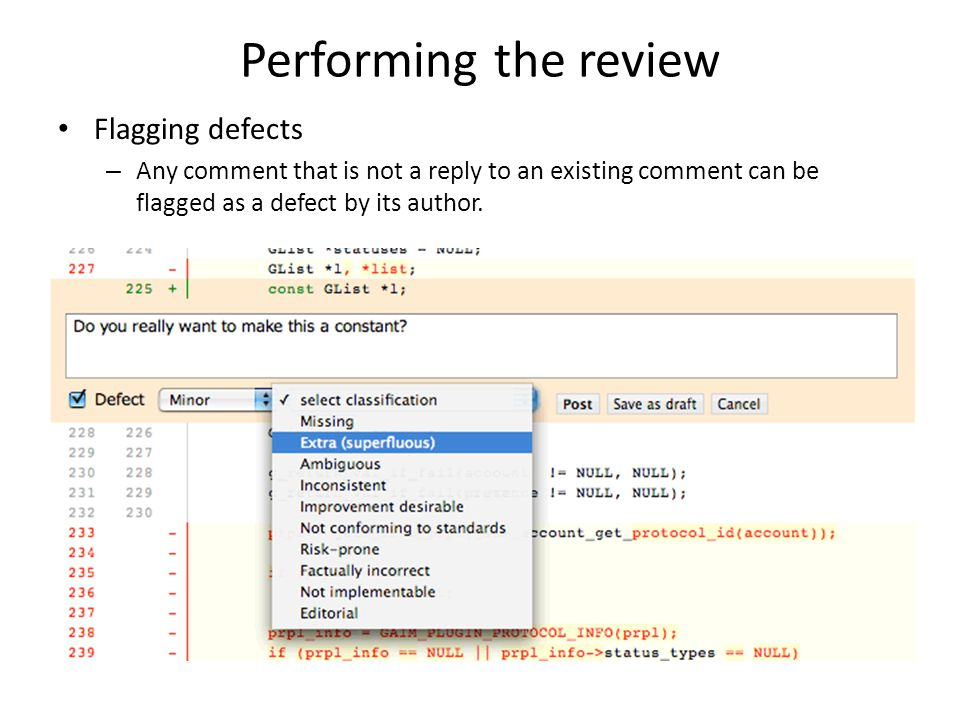 Performing the review Flagging defects