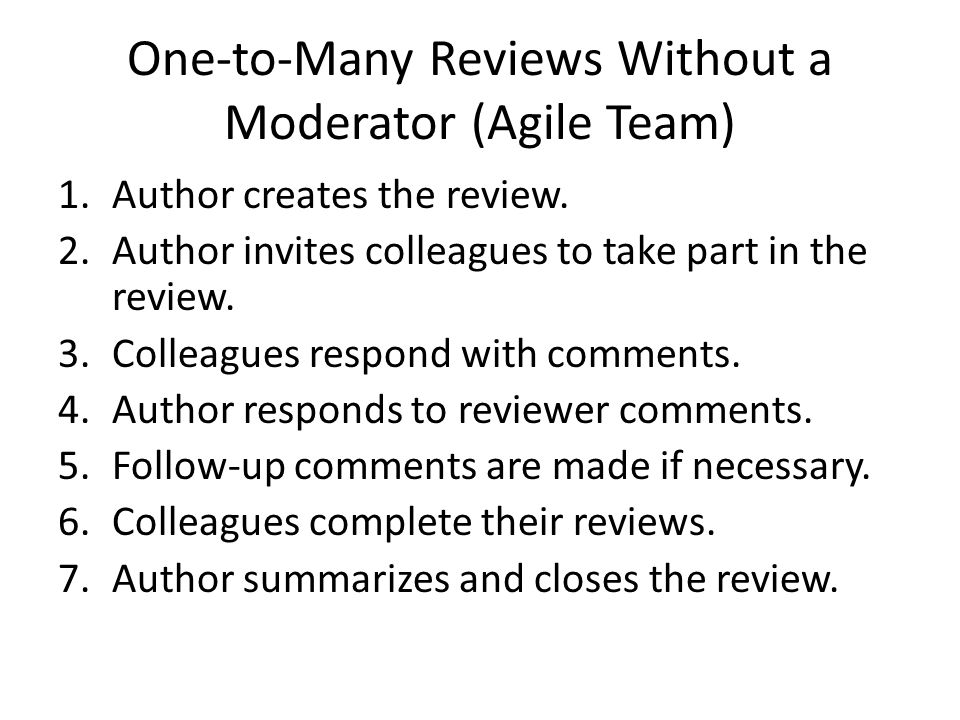 One-to-Many Reviews Without a Moderator (Agile Team)