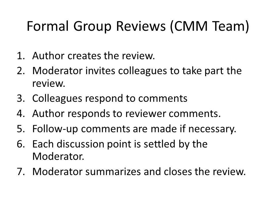 Formal Group Reviews (CMM Team)