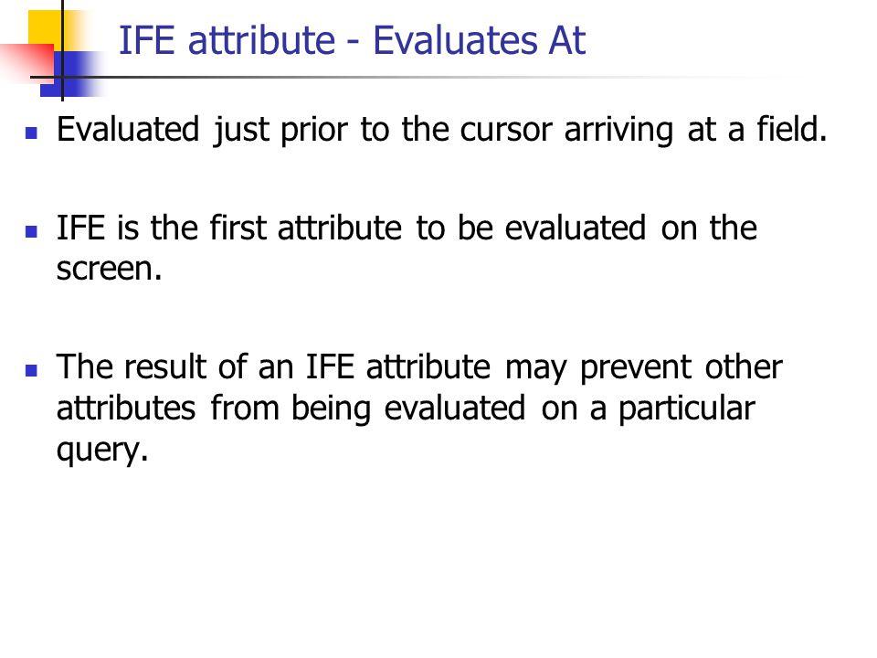 IFE attribute - Evaluates At