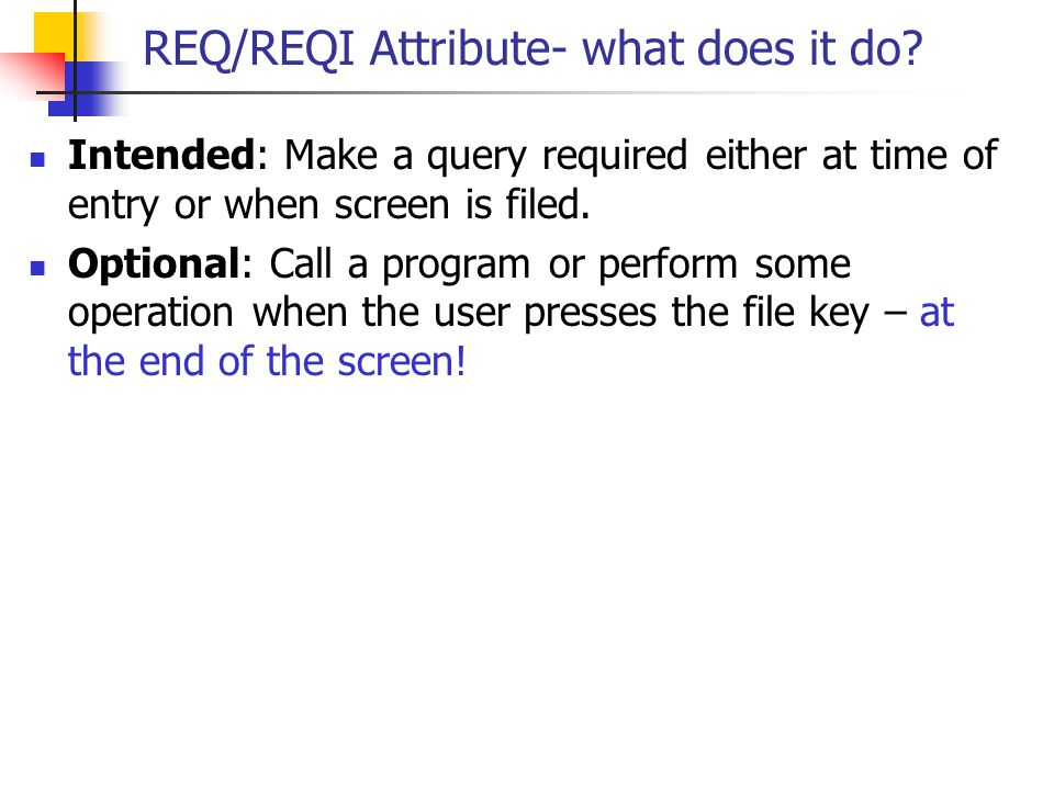 REQ/REQI Attribute- what does it do