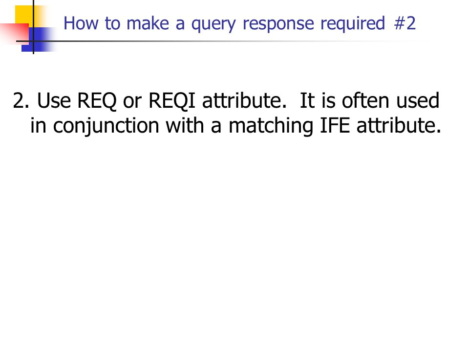 How to make a query response required #2