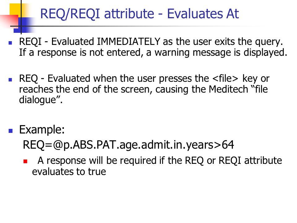 REQ/REQI attribute - Evaluates At