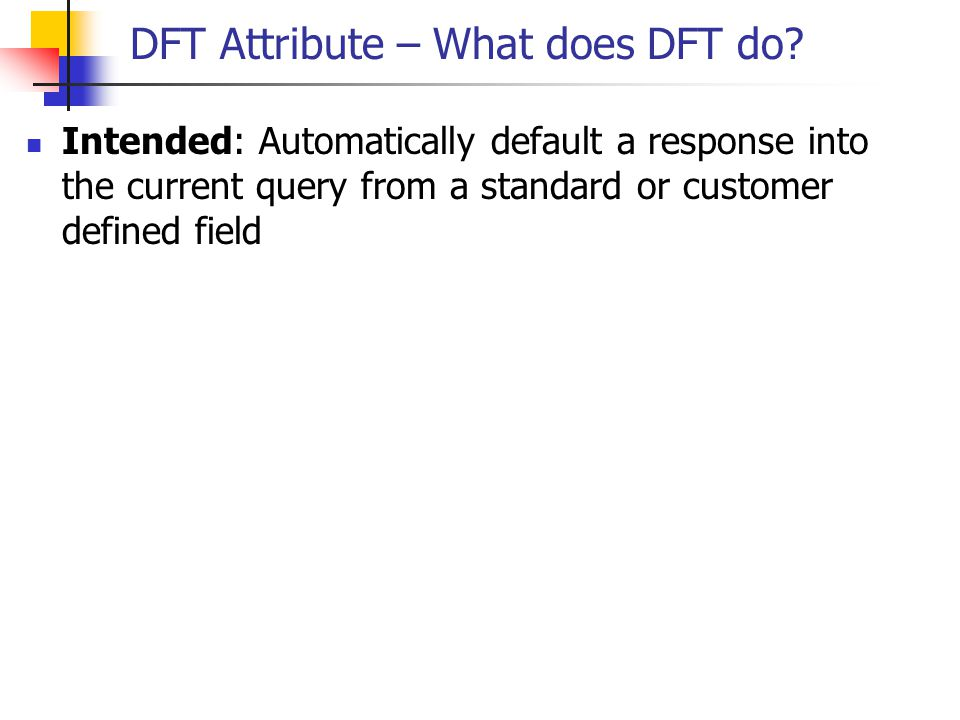 DFT Attribute – What does DFT do
