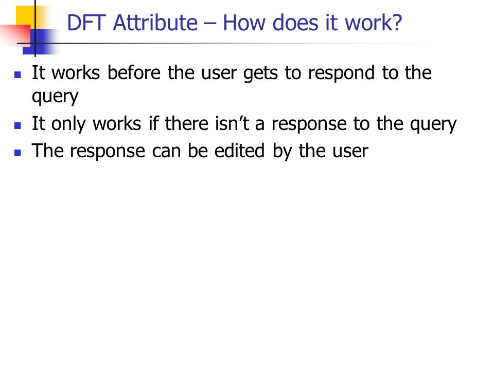 DFT Attribute – How does it work