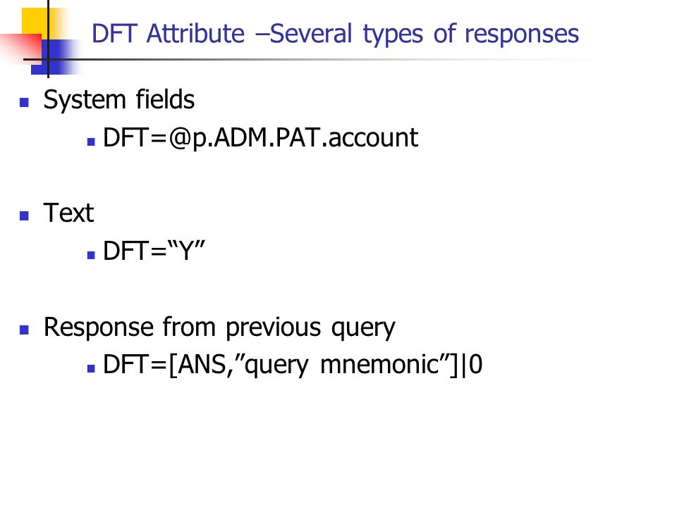 DFT Attribute –Several types of responses
