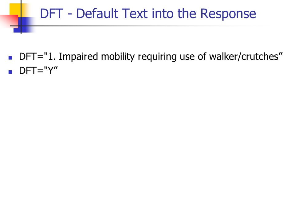 DFT - Default Text into the Response