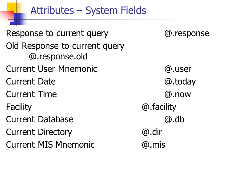 Attributes – System Fields