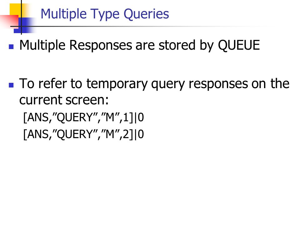Multiple Responses are stored by QUEUE
