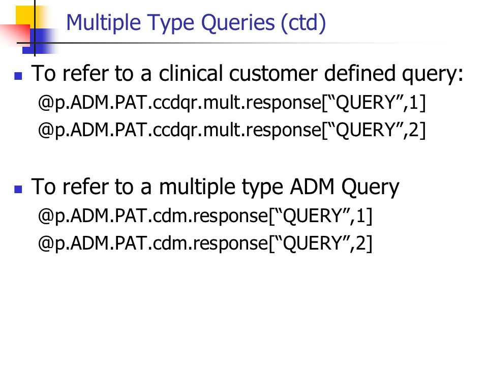 Multiple Type Queries (ctd)