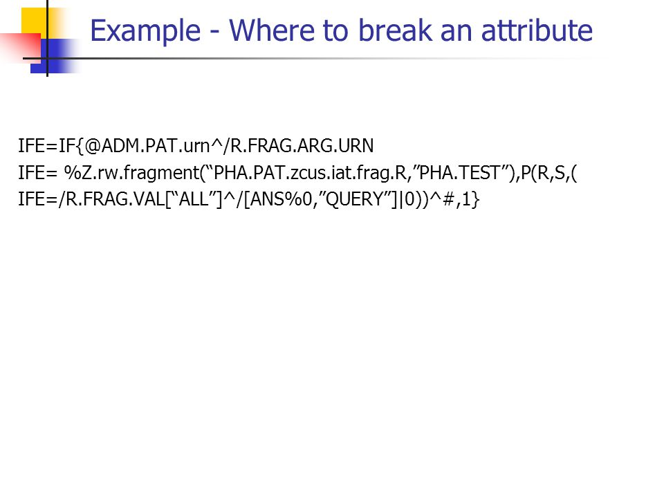Example - Where to break an attribute