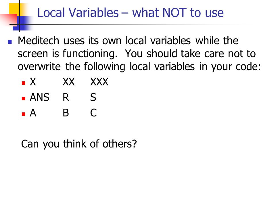 Local Variables – what NOT to use