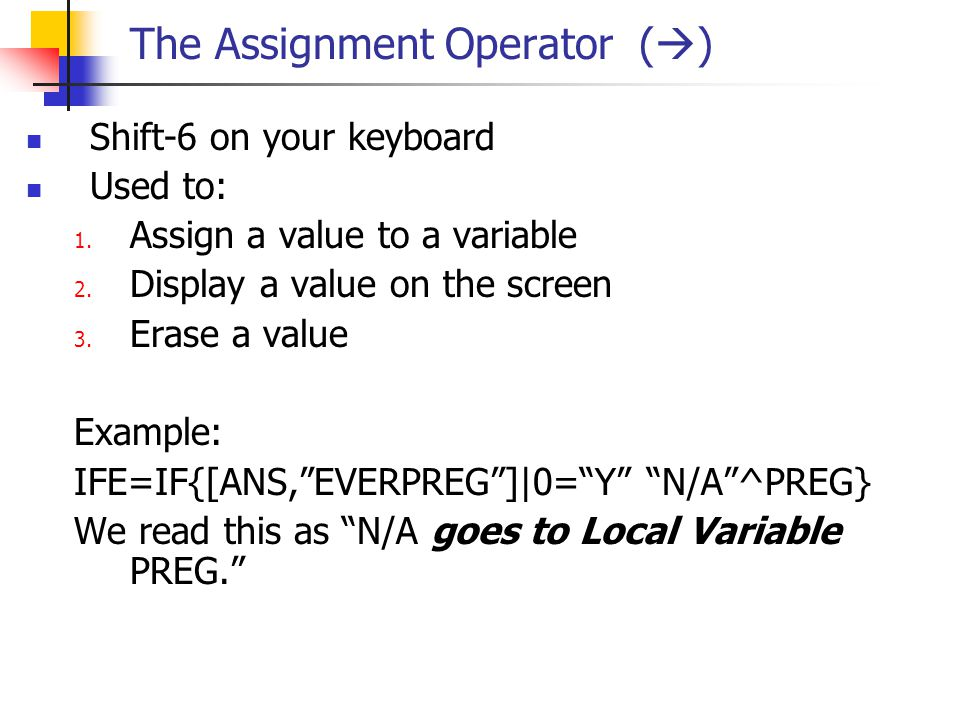 The Assignment Operator ()