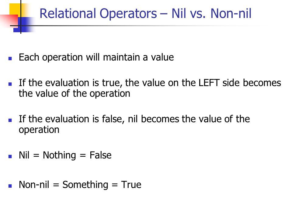 Relational Operators – Nil vs. Non-nil