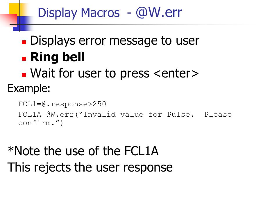 Displays error message to user Ring bell