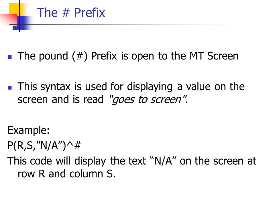 The # Prefix The pound (#) Prefix is open to the MT Screen