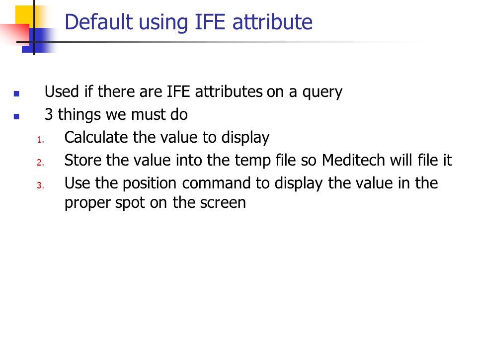 Default using IFE attribute