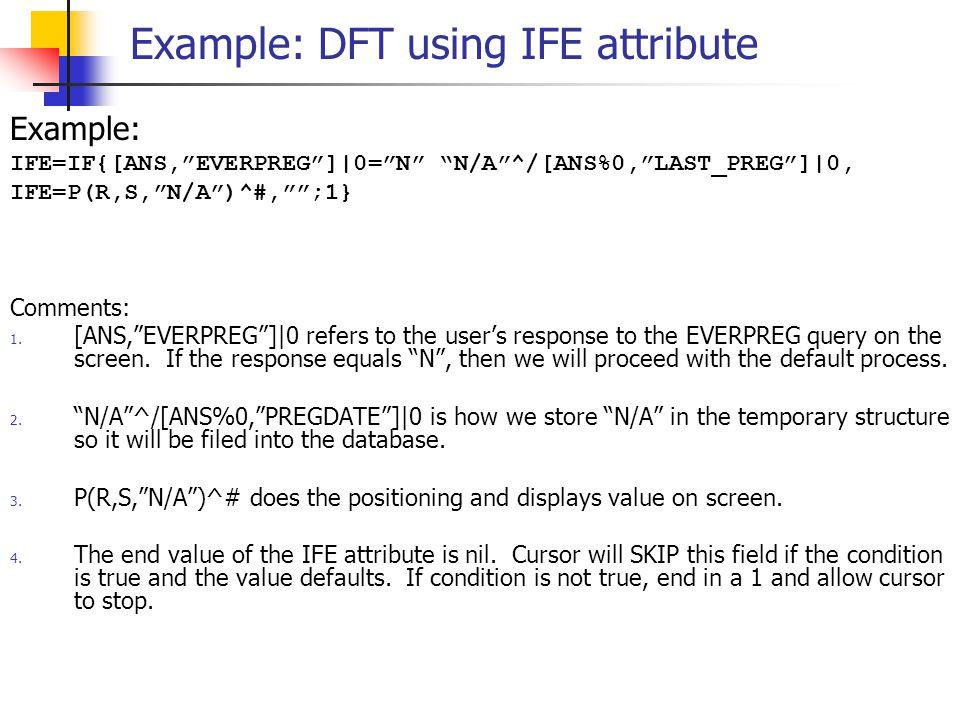 Example: DFT using IFE attribute