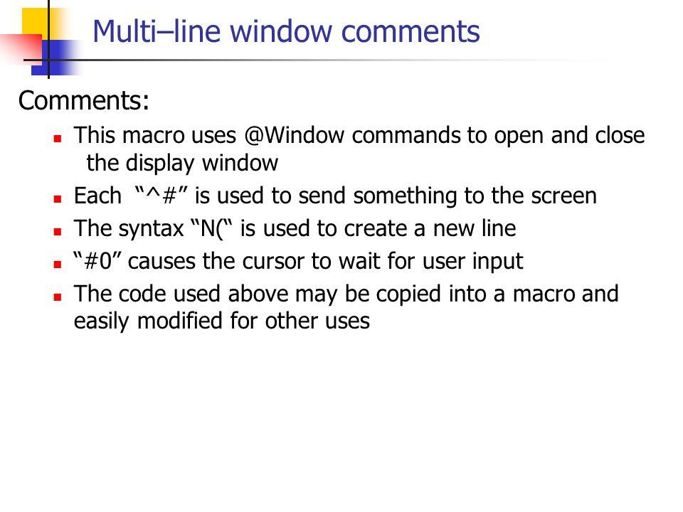 Multi–line window comments