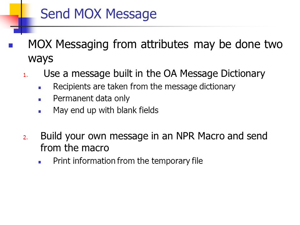 Send MOX Message MOX Messaging from attributes may be done two ways