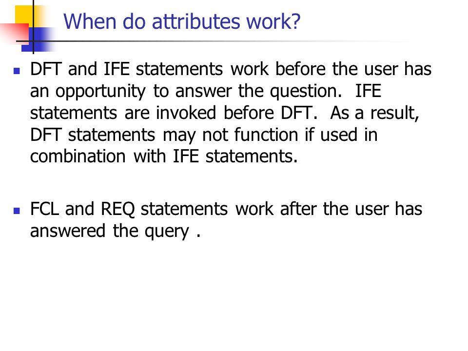 When do attributes work