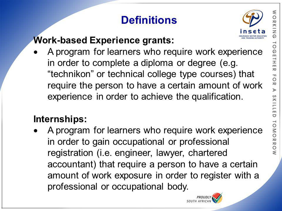 Definitions Work-based Experience grants: