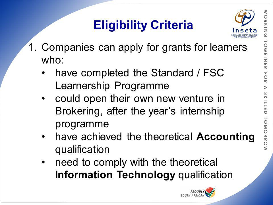 Eligibility Criteria Companies can apply for grants for learners who:
