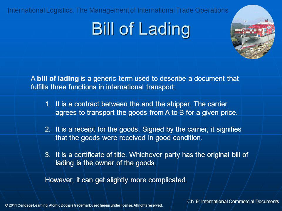Bill of Lading A bill of lading is a generic term used to describe a document that fulfills three functions in international transport: