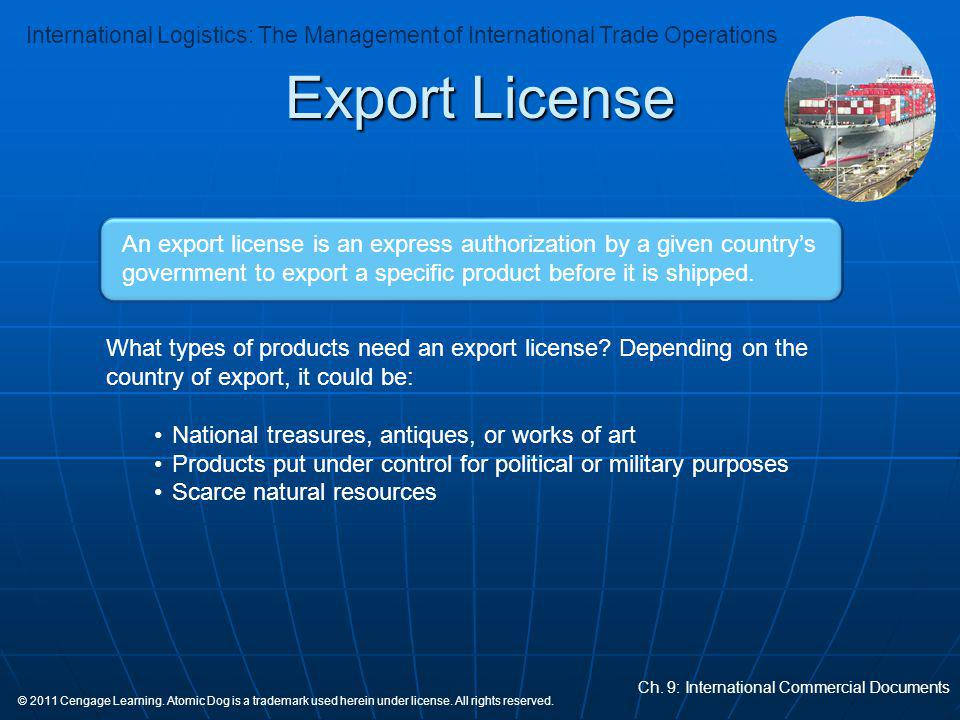 Export License An export license is an express authorization by a given country's government to export a specific product before it is shipped.