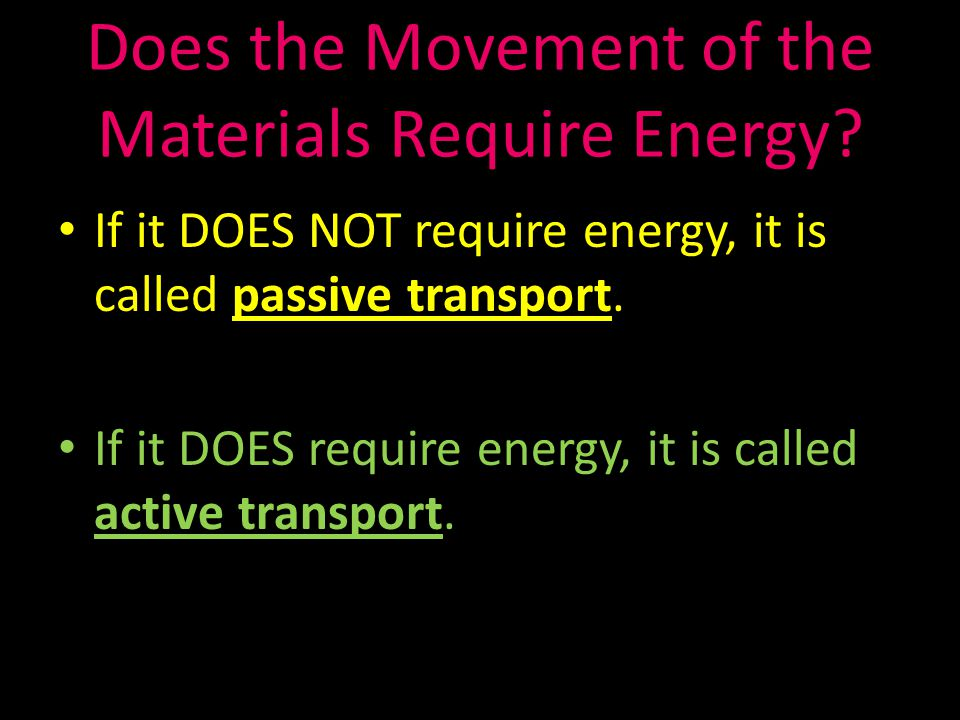 Does the Movement of the Materials Require Energy