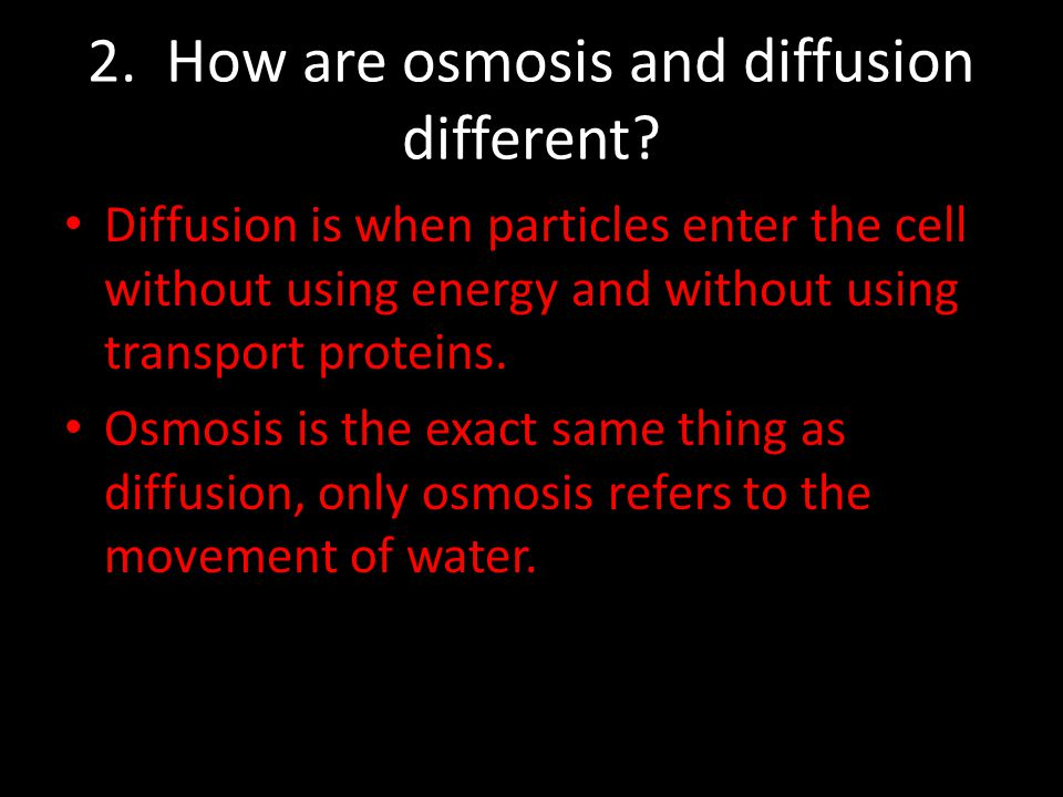 2. How are osmosis and diffusion different