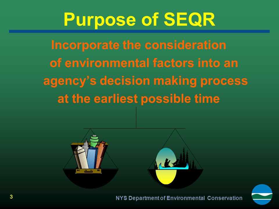 Purpose of SEQR Incorporate the consideration