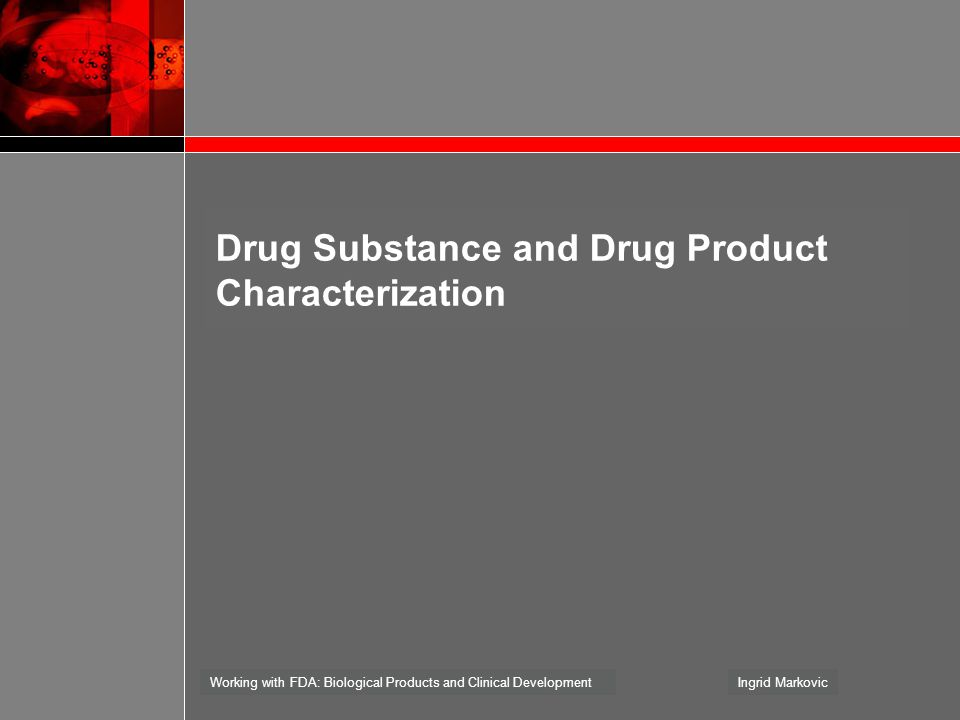 Drug Substance and Drug Product Characterization