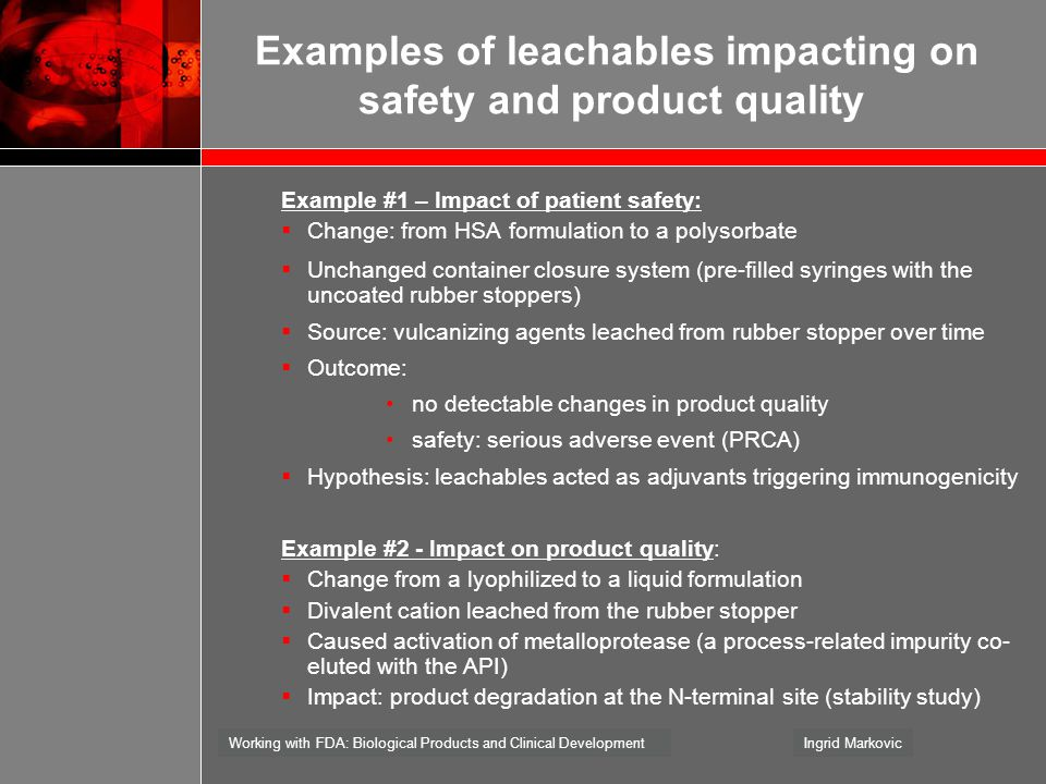 Examples of leachables impacting on safety and product quality