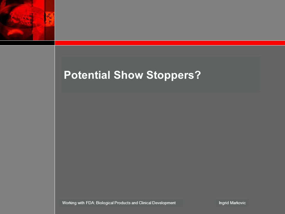 Potential Show Stoppers