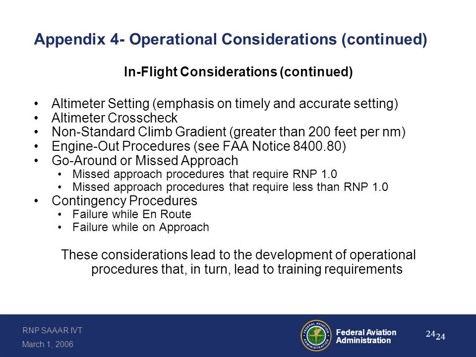 Appendix 5- Training Individuals must have completed the appropriate ground and flight training segments before engaging in RNP SAAAR operations.