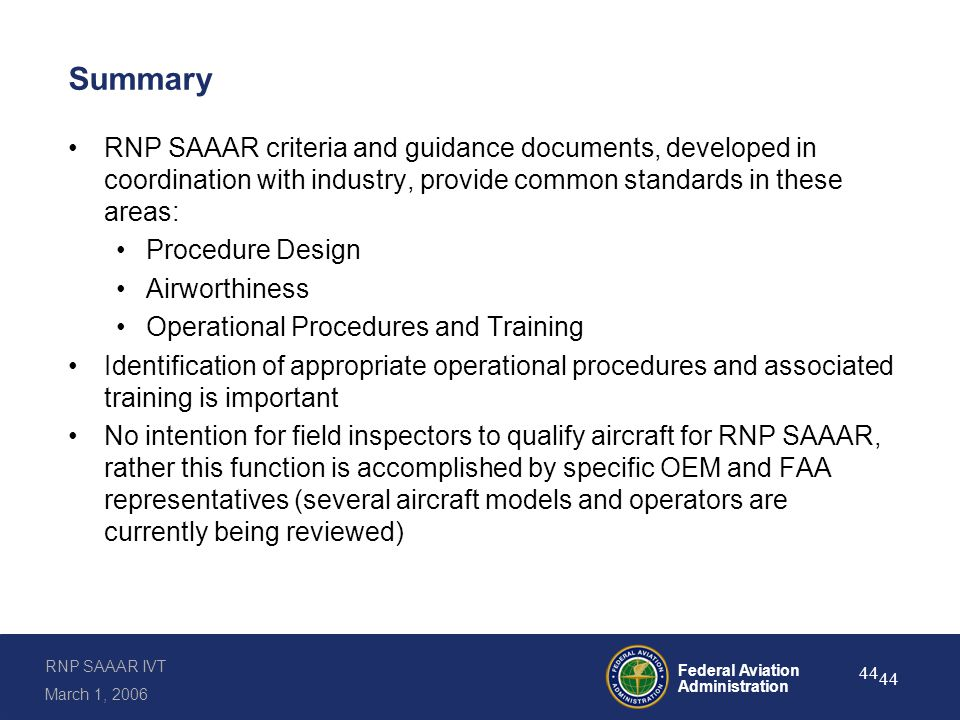 Summary (continued) AFS-400, AIR-130, and AFS-200 personnel are ready to assist with applications.