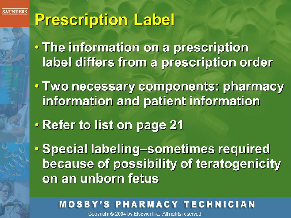 Prescription Label The information on a prescription label differs from a prescription order.