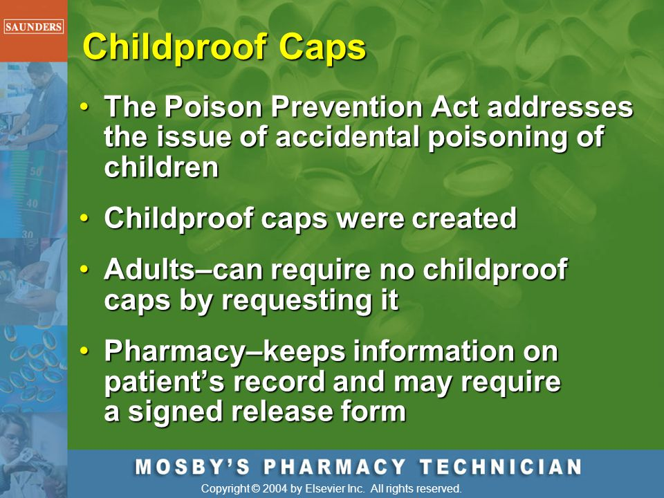 Childproof Caps The Poison Prevention Act addresses the issue of accidental poisoning of children. Childproof caps were created.