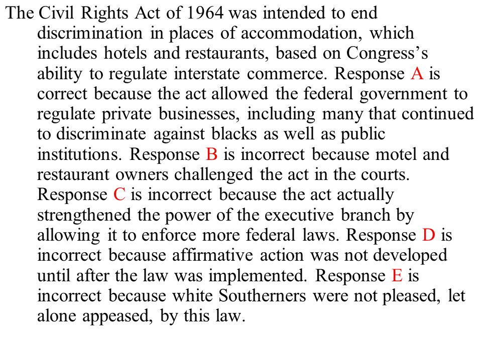The Civil Rights Act of 1964 was intended to end discrimination in places of accommodation, which includes hotels and restaurants, based on Congress's ability to regulate interstate commerce.
