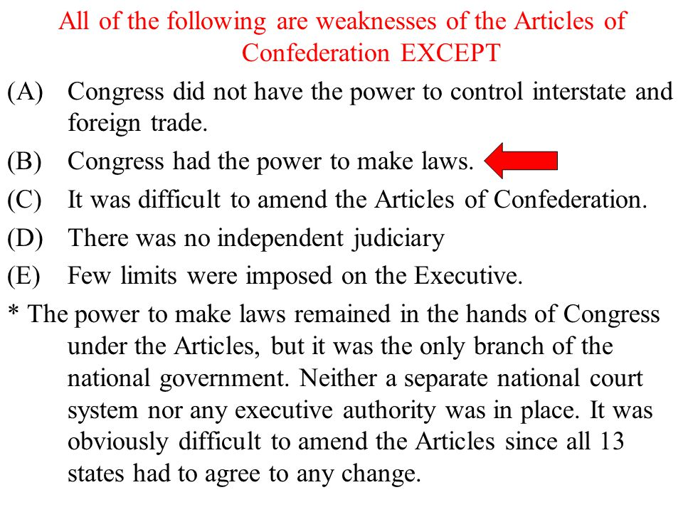 All of the following are weaknesses of the Articles of Confederation EXCEPT