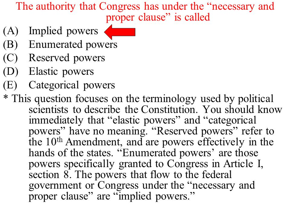 The authority that Congress has under the necessary and proper clause is called