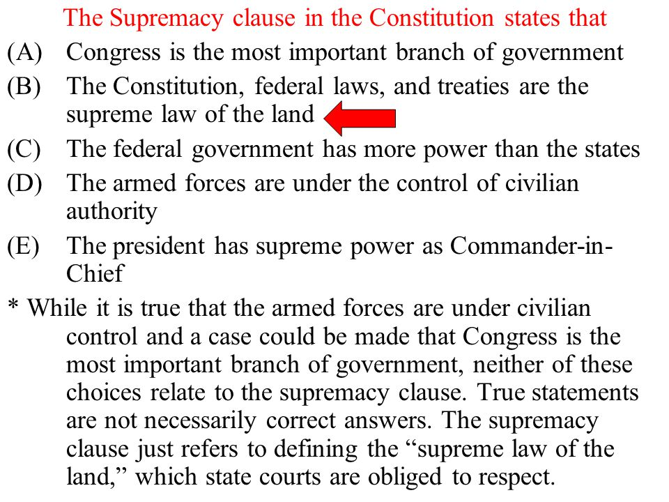 The Supremacy clause in the Constitution states that